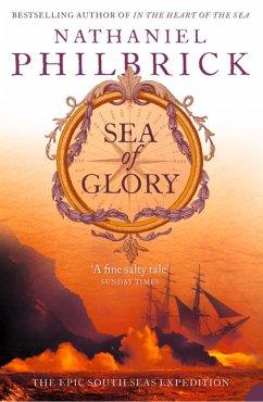 Sea of Glory: The Epic South Seas Expedition 1838-42 (eBook, ePUB) - Philbrick, Nathaniel