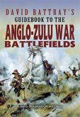 David Rattray's Guidebook to the Anglo-Zulu War (eBook, ePUB)