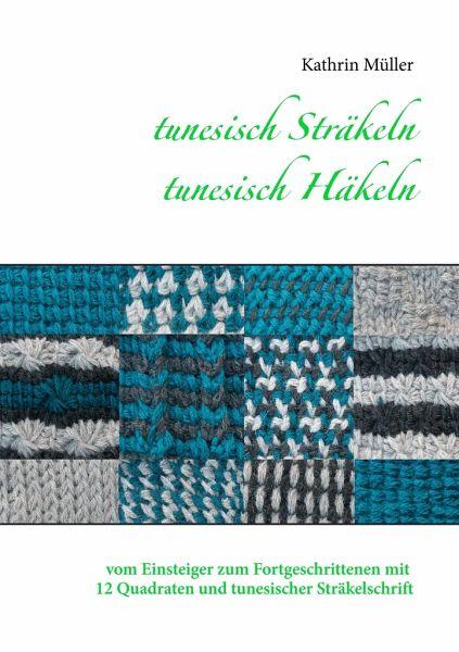 tunesisch Sträkeln - tunesisch Häkeln von Kathrin Müller - Buch ...