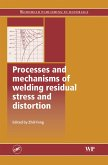 Processes and Mechanisms of Welding Residual Stress and Distortion (eBook, ePUB)