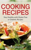 Cooking Recipes: Stay Healthy with Gluten Free or Diabetic Recipes (eBook, PDF)