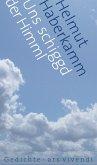 Uns schiggd der Himml (eBook) (eBook, ePUB)