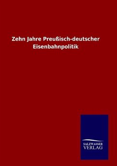 9783846094518 - ohne Autor: Zehn Jahre Preußisch-deutscher Eisenbahnpolitik - Könyv