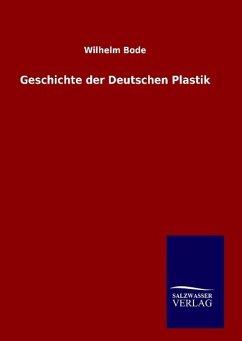 9783846094419 - Bode, Wilhelm: Geschichte der Deutschen Plastik - Buch