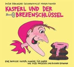 Kasperl und der Brezenschlüssel, 2 Audio-CDs