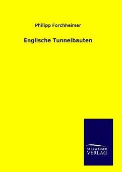 9783846094440 - Forchheimer, Philipp: Englische Tunnelbauten - Buch
