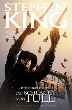 Die Schlacht von Tull / Der Dunkle Turm - Graphic Novel Bd.8 (eBook, PDF) - David, Peter; King, Stephen
