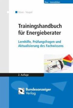 Trainingshandbuch für Energieberater - Maas, Anton; Vaupel, Karin