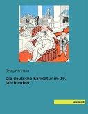 Die deutsche Karikatur im 19. Jahrhundert