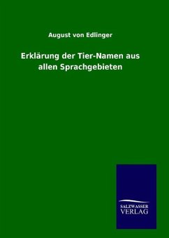 9783846094433 - Edlinger, August von: Erklärung der Tier-Namen aus allen Sprachgebieten - Kitap