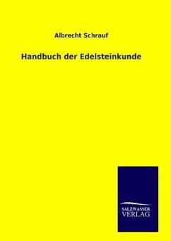 9783846094488 - Schrauf, Albrecht: Handbuch der Edelsteinkunde - Bog