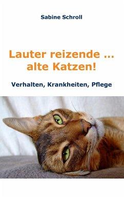 Lauter reizende ... alte Katzen!