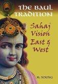 The Baul Tradition: Sahaj Vision East & West [With CD (Audio)]