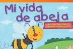 Mi Vida de Abeja (My Life as a Bee) (Spanish Version) (Upper Emergent)