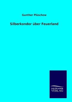 9783846094648 - Plüschow, Gunther: Silberkondor über Feuerland - Book