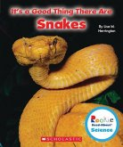 It's a Good Thing There Are Snakes (Rookie Read-About Science: It's a Good Thing...)