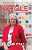Whole: A Call to Unity in Our Fragmented World