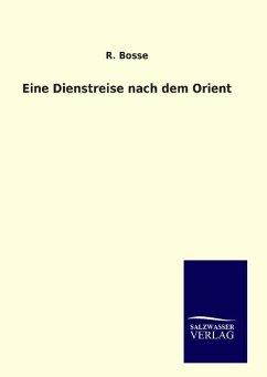9783846094570 - Bosse, R.: Eine Dienstreise nach dem Orient - Book