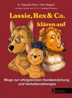 Lassie, Rex & Co. klären auf (eBook, ePUB) - Weigand, Eiko; Piturru, Pasquale