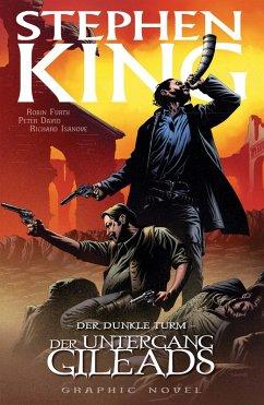 Der Untergang Gileads / Der Dunkle Turm - Graphic Novel Bd.4 (eBook, PDF) - David, Peter; King, Stephen