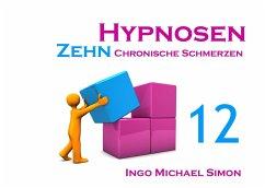 Zehn Hypnosen. Band 12 - Simon, Ingo Michael