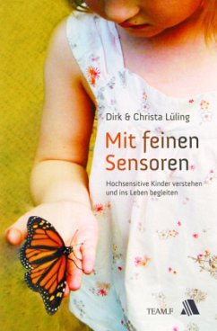 Mit feinen Sensoren - Lüling, Dirk; Lüling, Christa
