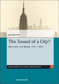 The Sound of a City? - Bäumer, Jan