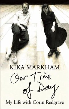 Our Time of Day: My Life with Corin Redgrave - Markham, Kika (Author)