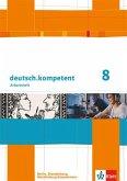 deutsch.kompetent. Arbeitsheft mit Lösungen 8. Klasse. Ausgabe für Berlin, Brandenburg, Mecklenburg-Vorpommern