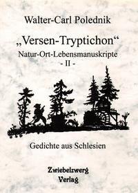 """Versen-Tryptichon""- Natur-Ort-Lebensmanuskripte - II -"