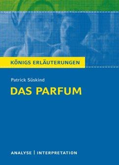Das Parfum. Königs Erläuterungen. (eBook, ePUB) - Matzkowski, Bernd; Süskind, Patrick