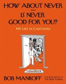 How About Never--Is Never Good for You? (eBook, ePUB)