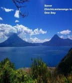 Savor Chichicastenango in One Day (eBook, ePUB)