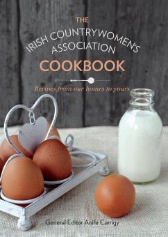 The Irish Countrywomen's Association Cookbook (eBook, ePUB) - Irish Countrywomen's Association