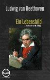 Ludwig van Beethoven. Ein Lebensbild (eBook, ePUB)