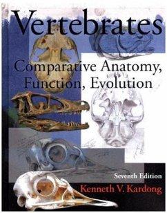 Vertebrates: Comparative Anatomy, Function, Evolution - Kardong, Kenneth V.