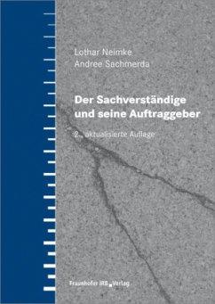 Der Sachverständige und seine Auftraggeber - Neimke, Lothar; Sachmerda, Andree