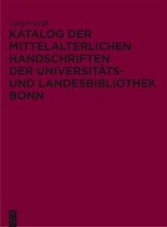 Katalog der mittelalterlichen Handschriften der Universitäts- und Landesbibliothek Bonn - Geiß, Jürgen