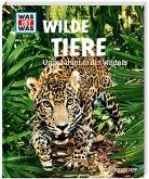 Wilde Tiere / Was ist was Bd.13
