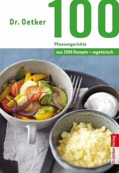 Dr. Oetker 100 vegetarische Pfannengerichte (eBook, ePUB) - Oetker