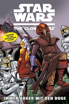 Immer Ärger mit den Dugs / Star Wars - The Clone Wars (Comic zur TV-Serie) Bd.9 (eBook, PDF) - Defalco, Tom; Hoskin, Rik