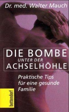 Die Bombe unter der Achselhöhle (Mängelexemplar) - Mauch, Walter