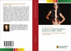 O aborto na agenda pública Brasileira (1949 - 2008)