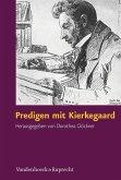Predigen mit Kierkegaard (eBook, PDF)