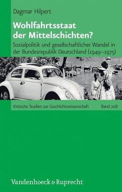 Wohlfahrtsstaat der Mittelschichten? (eBook, PDF) - Hilpert, Dagmar