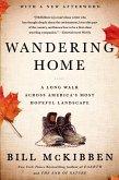 Wandering Home: A Long Walk Across America's Most Hopeful Landscape (eBook, ePUB)