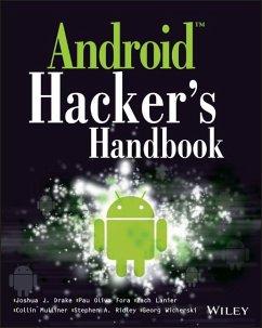 Android Hacker's Handbook (eBook, PDF) - Drake, Joshua J.; Ridley, Stephen A.; Oliva Fora, Pau; Wicherski, Georg; Mulliner, Collin; Lanier, Zach