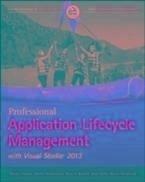 Professional Application Lifecycle Management with Visual Studio 2013 (eBook, PDF) - Randell, Brian A.; Keller, Brian; Gousset, Mickey; Woodward, Martin; Hinshelwood, Martin