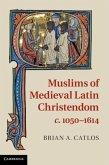 Muslims of Medieval Latin Christendom, c.1050-1614 (eBook, PDF)