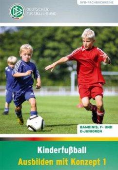 Kinderfußball Ausbilden mit Konzept - Schomann, Paul; Bode, Gerd; Viethl, Norbert